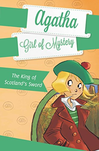 The King of Scotland's Sword (Agatha: Girl of Mystery)
