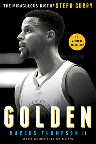 Golden: The Miraculous Rise of Steph Curry (English Edition) por Marcus Thompson