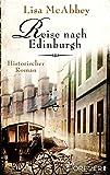 'Reise nach Edinburgh: Historischer Roman' von Lisa McAbbey