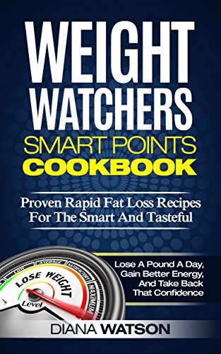 weight-watchers-smart-points-cookbook-proven-rapid-fat-loss-recipes-for-the-smart-and-tasteful-lose-