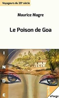 Le Poison de Goa par [Magre, Maurice]