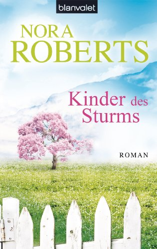 Kinder des Sturms: Roman (Die Sturm-Trilogie 3) von [Roberts, Nora]