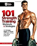 101 Strength Training Workouts & Strategies (101 Workouts) by Muscle & Fitness (2011) Paperback...