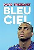Bleu ciel : autobiographie / David Trézéguet   Torchut, Florent. auteur