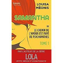 Samantha T1 - ou Le chemin de l'amour est pavé de psychopathes (Samantha - Serial Looseuse)