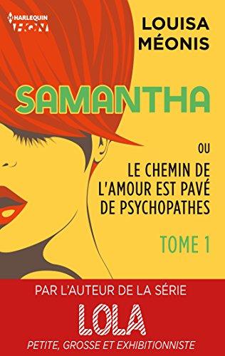 Samantha T1 - ou Le chemin de l'amour est pavé de psychopathes (Samantha - Serial Looseuse) par Louisa Méonis