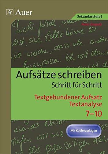 Textgebundener Aufsatz - Textanalyse: Aufsätze schreiben Schritt für Schritt (7. bis 10. Klasse)