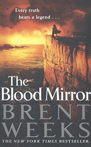 The Blood Mirror: Book Four of the Lightbringer series par Brent Weeks