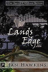 Lands Edge: The Spirit Children: Volume 1