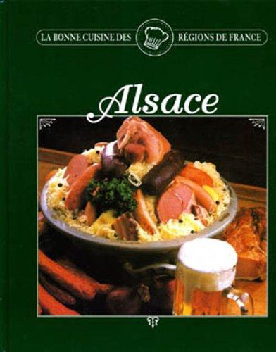 ALSACE. La Bonne cuisine des régions de France