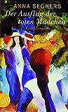 Der Ausflug der toten Mädchen: und andere Erzählungen (Allemand, Band 5171) - Anna Seghers