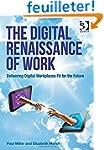 The Digital Renaissance of Work: Deli...
