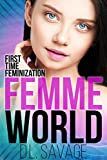 Femme World: First Time Feminization (English Edition)