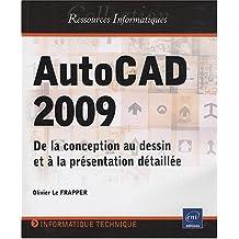 AutoCAD 2009 - De la conception au dessin et à la présentation détaillée