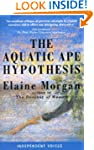 The Aquatic Ape Hypothesis: Most Cred...
