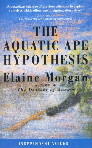 The Aquatic Ape Hypothesis: Most Credible Theory of Human Evolution (English Edition) por Elaine Morgan