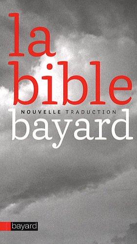 La Bible : Nouvelle traduction par Bayard, Collectif