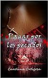 Libros Descargar en linea Pagar por los pecados (PDF y EPUB) Espanol Gratis
