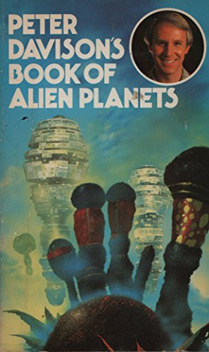 Peter Davison's Book of alien planets.