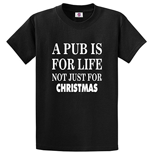 Graphic Impact Funny A Pub is for Life Not Just for Christmas Drinking Unisex T-Shirt