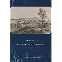 Materalien zur Bayerischen Landesgeschichte / Adelige Standesherrschaft im Vormärz: Die Tagebücher des Grafen Carl von Giech 1795-1863