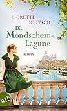 'Die Mondschein-Lagune: Roman' von 'Dorette Deutsch'
