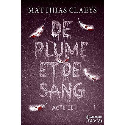 De plume et de sang - Acte II