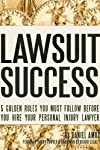 LAWSUIT SUCCESS contains the critical information you must have before you hire a personal injury lawyer. It is the information that your personal injury lawyer doesn't want you to know. The personal injury lawyer you hire is the most important decis...