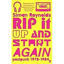 Rip it Up and Start Again: Postpunk 1978 - 1984