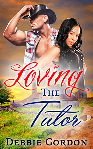 WESTERN ROMANCE: ROMANCE: Loving The Tutor (Contemporary Interracial Cowboy Billionaire Multicultural) (Baby Romance Short Stories Western Alpha Male Book 1) (English Edition)