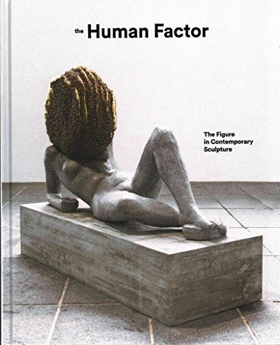 [(The Human Factor : Uses of the Figure in Contemporary Sculpture)] [By (author) Dr. Penelope Curtis ] published on (August, 2014)