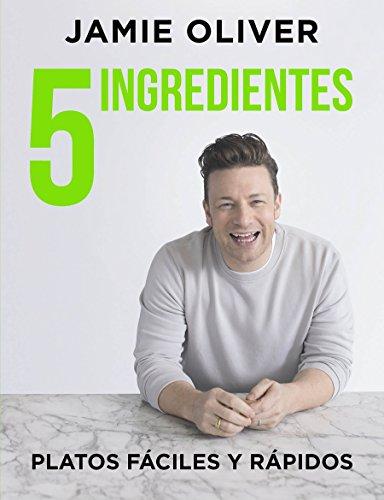 5 Ingredientes: Platos fáciles y rápidos (Sabores) por Jamie Oliver