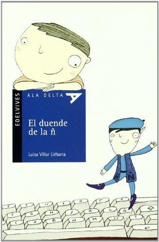 El duende de la ñ (Ala Delta (Serie Azul)) por Luisa Villar Liébana