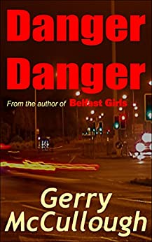Danger Danger: Twin girls, separated at birth, but who run into similar kinds of danger (English Edition) di [McCullough, Gerry]