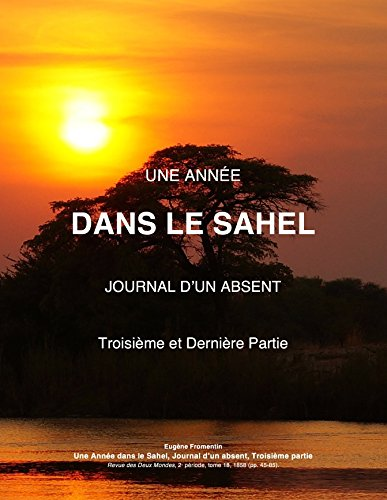 Descargar Libro Une Année dans le Sahel (JOURNAL D'UN ABSENT t. 3) de Eugène Fromentin