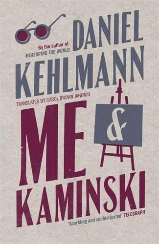 Me and Kaminski by Daniel Kehlmann (2009-09-03)