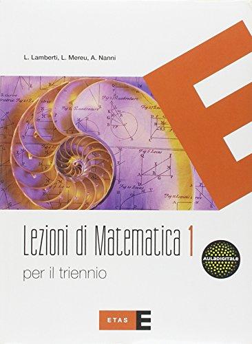 Lezioni di matematica. Con quaderno. Per il triennio del Liceo scientifico: 1