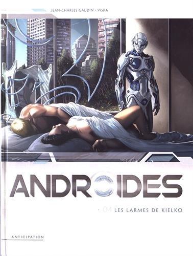 Androïdes (4) : Les larmes de Kielko