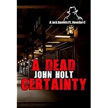 A Dead Certainty: A Jack Daniels P.I. Novella #2