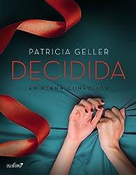 En plena confusión. Decidida par Patricia Geller