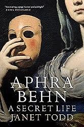 Aphra Behn: A Secret Life