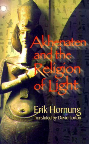 Akhenaten and the Religion of Light by Erik Hornung (1999-11-02)