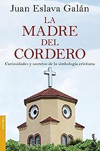 La madre del cordero par Juan Eslava Galán