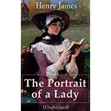 The Portrait of a Lady (Unabridged): From the famous author of the realism movement, known for The Turn of The Screw, The Wings of the Dove, The American, ... The Ambassadors, What Maisie Knew…