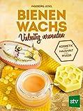 Bienenwachs vielseitig verwenden: Kosmetik - Haushalt - Pflege, Mit Beeren-, Carnauba-, und Sojawachs