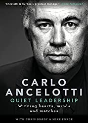 Quiet Leadership: Winning Hearts, Minds and Matches by Carlo Ancelotti (2016-05-26)