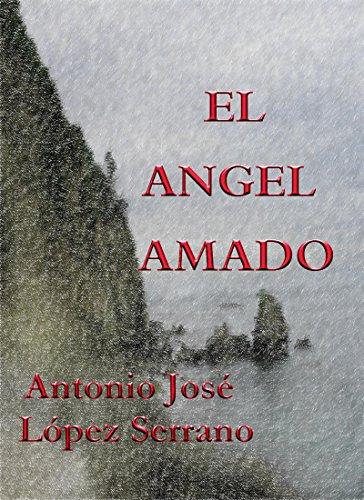 EL ÁNGEL AMADO por Antonio José López Serrano