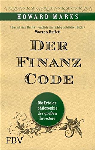 Der Finanz-Code: Die Erfolgsphilosophie des großen Investors