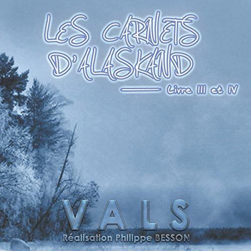 Les carnets d'Alaskand 4 par  Vals