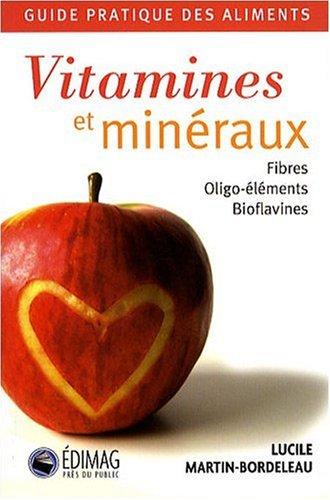 Vitamines et minéraux. Guide pratique des aliments